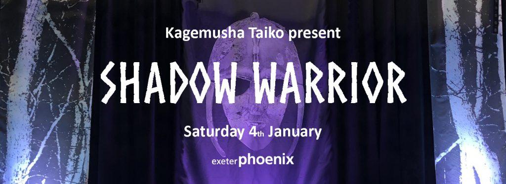Kagemusha Taiko present Shadow Warrior @ Exeter Phoenix